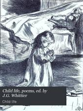 Child life, poems, ed. by J.G. Whittier