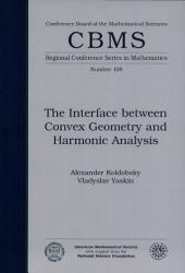 The Interface Between Convex Geometry and Harmonic Analysis