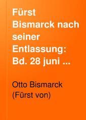 Fürst Bismarck nach seiner Entlassung: Leben und Politik des fürsten seit seinem Scheiden aus dem Amts auf Grund aller authentischen Kundgebungen, Band 4