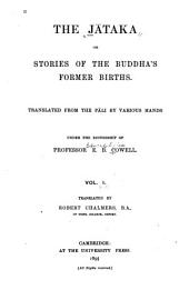 The Jātaka: Or, Stories of the Buddha's Former Births, Volume 1