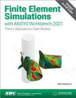 Finite Element Simulations with ANSYS Workbench 2021 PDF