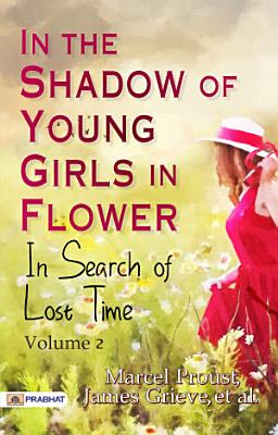 In the Shadow of Young Girls in Flower  In Search of Lost Time  Volume 2 PDF