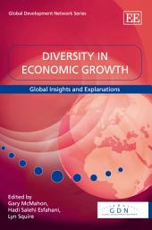 Diversity in Economic Growth: Global Insights and Explanations
