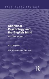 Analytical Psychology and the English Mind (Psychology Revivals): And Other Papers