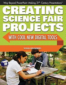 Creating Science Fair Projects with Cool New Digital Tools Book
