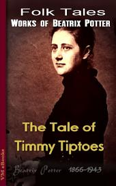 The Tale of Timmy Tiptoes: Beatrix's Tales