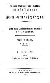 Älteste Urkunde des Menschengeschlechts: Eine nach Jahrhunderten enthüllte heilige Schrift. 1774, Band 1