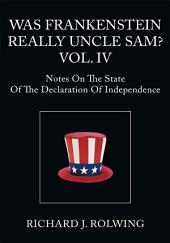 Was Frankenstein Really Uncle Sam? Vol. IV: Volume 4