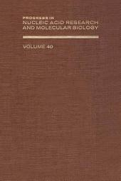 Progress in Nucleic Acid Research and Molecular Biology: Volume 40