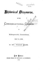 Historical Discourse of the Congregational Church in Killingworth, Connecticut, May 31, 1870