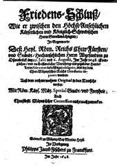 Friedens-Schluß, Wie solcher Von der Römischen Käyserlichen, Auch Königl. Schwedischen Mayst. Mayst. So dann Deß Heyl. Römischen Reichs Extraordinari-Deputirten, und anderer Chur-Fürsten und Ständ Gevollmächtigten und Hochansehentlichen Herren Abgesandten zu Oßnabrück den 27ten Julii und 6ten Augusti im Jahr 1648. auffgericht ... worden &c