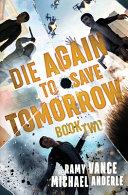 Die Again To Save Tomorrow