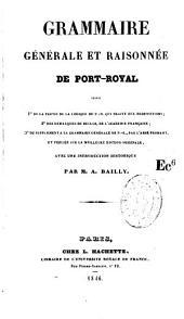 Grammaire générale et raisonnée de Port-Royal suivie de la partie de la logique de P.-R. qui traite des propositions, des remarques de Duclos, de l'Academie Francaise, du supplément à la grammaire générale de P.-R., par l'abbé Fromant, et publiée sur la meilleure édition originale