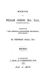 Memoir of William Gordon, abridged from 'The Christian philosopher triumphing over death'.