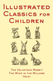 Illustrated Classics For Children: The Velveteen Rabbit, The Wind