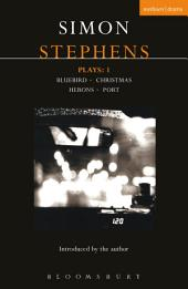 Stephens Plays: 1: Bluebird; Christmas; Herons; Port