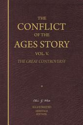 The Conflict of the Ages Story, Vol. 5. The Great Controversy—Illustrated