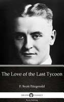 The Love of the Last Tycoon by F  Scott Fitzgerald   Delphi Classics  Illustrated  PDF