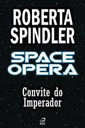 Space Opera - Convite do Imperador
