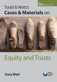 Todd   Watt s Cases and Materials on Equity and Trusts PDF