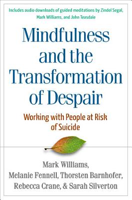 Mindfulness Based Cognitive Therapy with People at Risk of Suicide