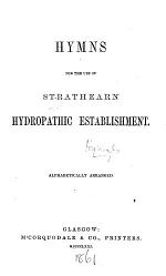 Hymns for the use of Strathearn Hydropathic Establishment. Alphabetically arranged
