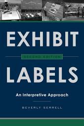 Exhibit Labels: An Interpretive Approach, Edition 2