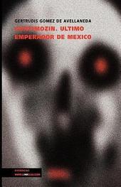 Guatimozín. Último emperador de México: último emperador de México