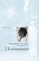 Commentaries on Living - first series: A Study Book Of The Teachings of J. Krishnamurti