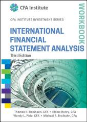 International Financial Statement Analysis Workbook: Edition 3