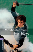 Oxford Bookworms Library: Stage 4: Mr Midshipman Hornblower