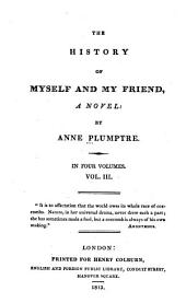 The History of Myself and My Friend: A Novel, Volume 3