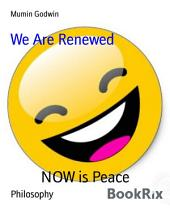 You Are Renewed: NOW is Peace