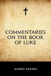 Commentaries on the Book of Luke