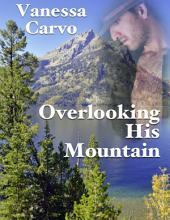 Overlooking His Mountain
