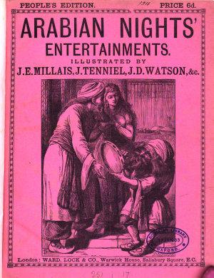 Arabian nights  entertainments  illustr  by J E  Millais  J  Tenniel  J D  Watson  People s ed PDF