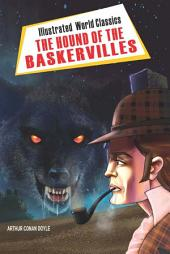 The Hound of the Baskervilles: Illustrated World Classics