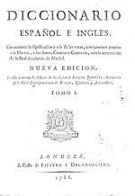 Diccionario Español e Ingles ... Nueva edicion, revista y corregida despues de la edicion de Joseph Baretti. (A Dictionary, English and Spanish, and Spanish and English, etc.).