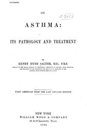 On Asthma: Its Pathology and Treatment