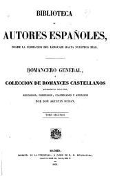 Romancero general, ó Coleccion de romances castellanos anteriores al siglo XVIII, recogidos, ordenados, clasificados y anotados: Volumen 2