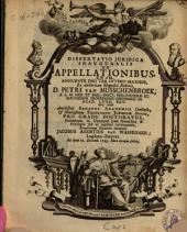 Dissertatio juridica inauguralis de appellationibus. Qvam ... ex auctoritate ... Petri van Musschenbroek ...