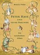 Peter Hase und seine Freunde   Ein Geschichten Schatz PDF