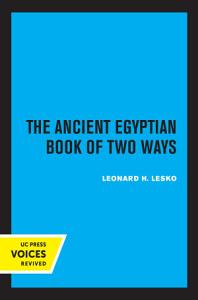 The Ancient Egyptian Book of Two Ways Book