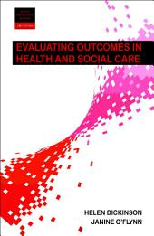 Evaluating outcomes in health and social care 2e: Edition 2