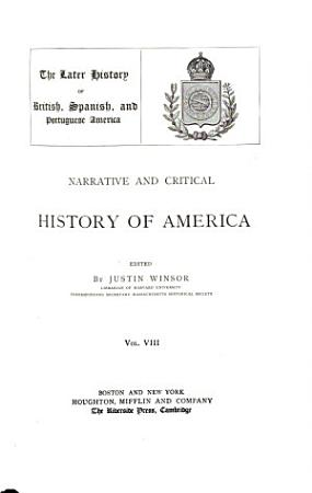 Narrative and Critical History of America  The latter history of British  Spanish  and Portuguese America PDF