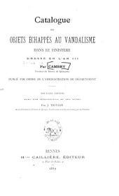 Catalogue des objets échappés au vandalisme dans le Finistère: dressé en l'an III
