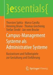 Campus-Management Systeme als Administrative Systeme: Basiswissen und Fallbeispiele zur Gestaltung und Einführung