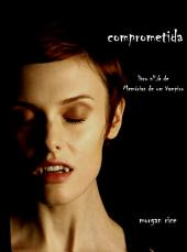Comprometida (Livro 6 De Memórias De Um Vampiro)