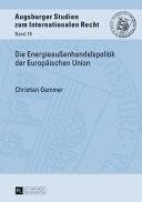 Die Energieau  enhandelspolitik der Europaeischen Union PDF