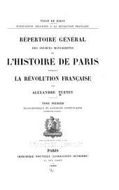 Répertoire général des sources manuscrites de l'histoire de Paris pendant la rěvolution franȧise: Volumes1à2